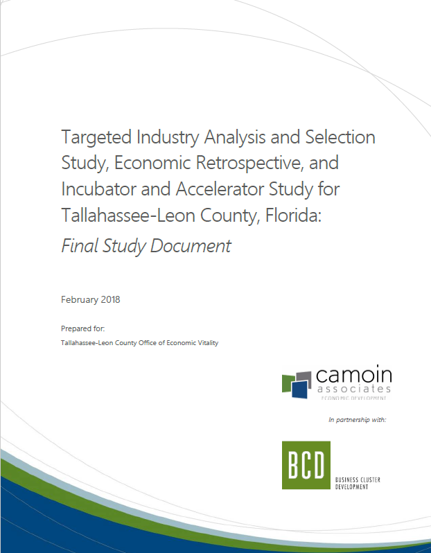 Targeted Industry Analysis and Selection Study, Economic Retrospective, and Incubator and Accelerator Study for Tallahassee-Leon County, Florida: Final Study Document